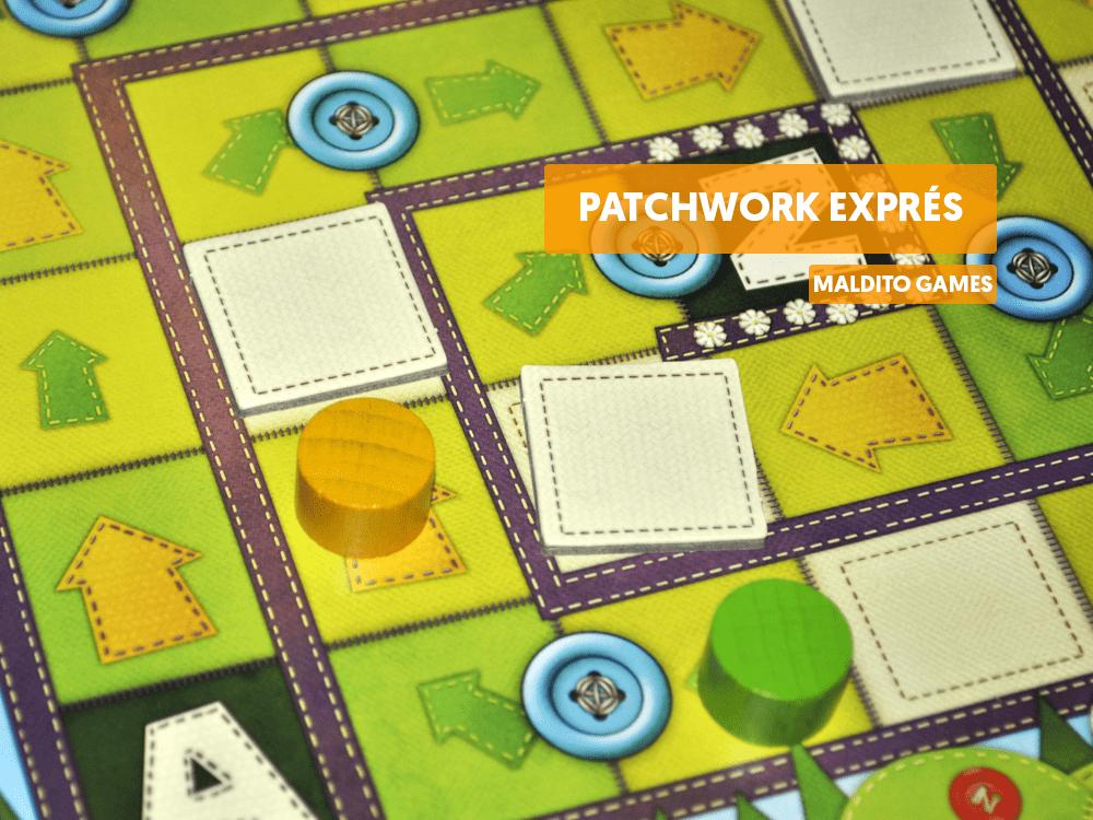 Reseña patchwork express maldito games